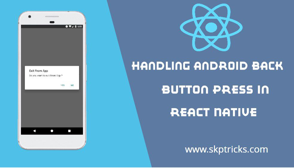 Handling Android Back Button Press in React Native | SKPTRICKS
