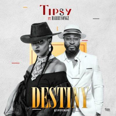 "Tipsy – ""Destiny"" ft Harrysong-www.mp3made.com.ng"