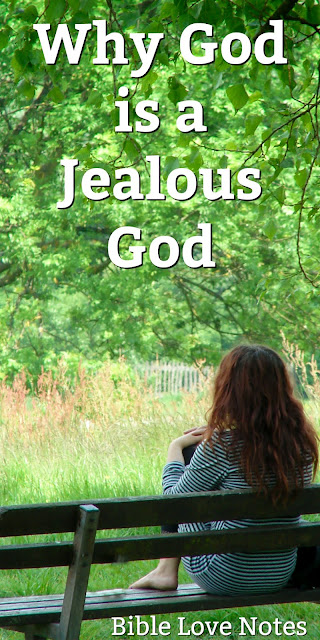 Jealousy Can be a Good Thing & a God Thing - Exodus 20:5; Deuteronomy 4:24