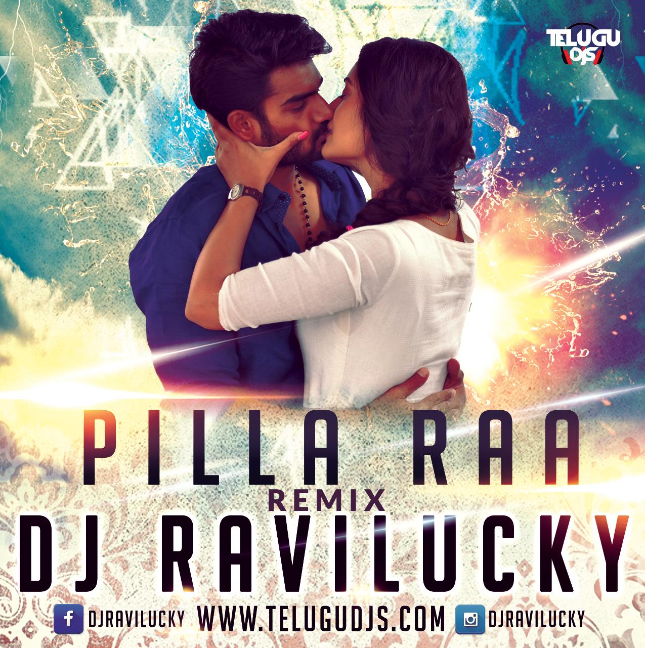 Pillaa Raa - RX 100 - DJ Ravi Lucky Remix