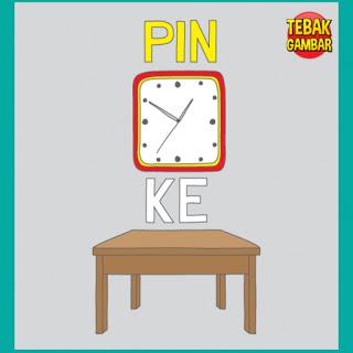 Tebak Gambar PIN Jam dan KE Meja