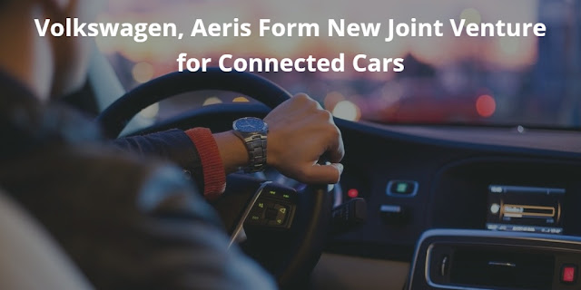 Volkswagen, Aeris Form New Joint Venture for Connected Cars
