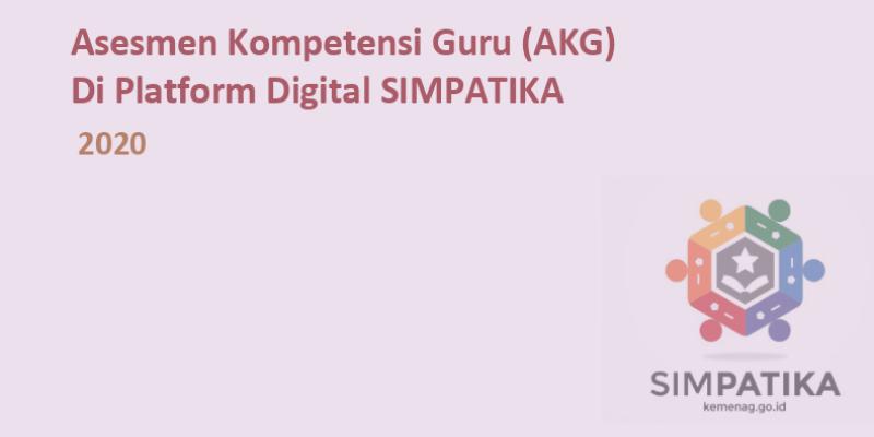 Inilah Asesmen Kompetensi Guru (AKG) di Platform Digital SIMPATIKA 2020
