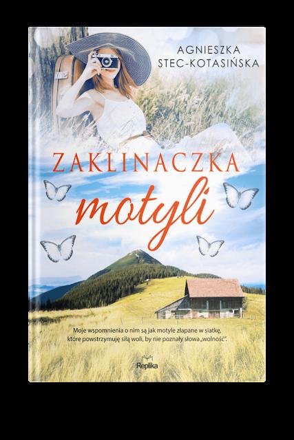 """Zapowiedź patronacka """"Zaklinaczka motyli"""" Agnieszka Stec-Kotasińska"""