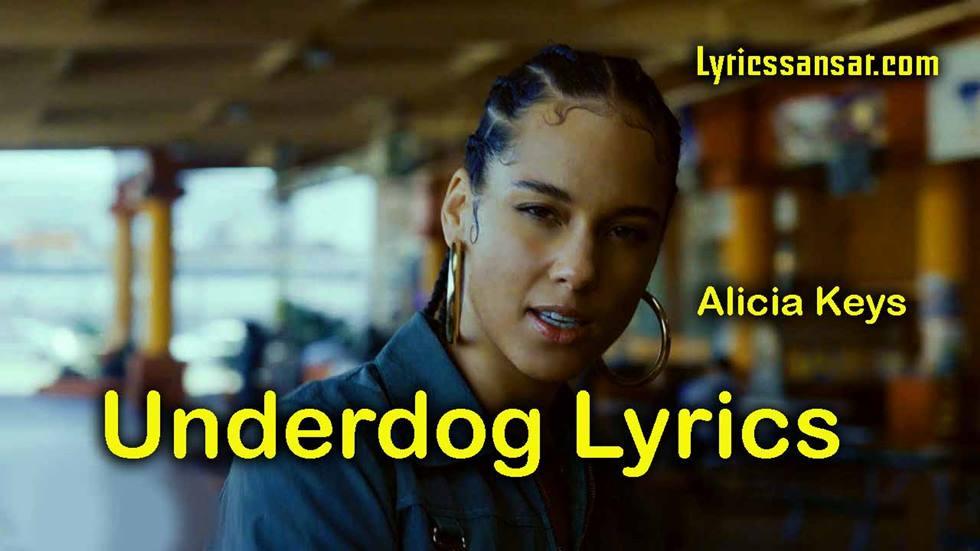 Underdog Song, Underdog Song Lyrics, Underdog Lyrics, Underdog Song Alicia Keys, Alicia Keys