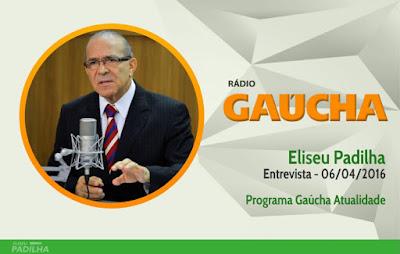 Eliseu Padilha - Entrevista para o Programa Atualidade da rádio Gaúcha