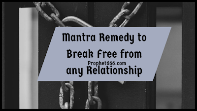 Mantra to Break Free from any Relationship