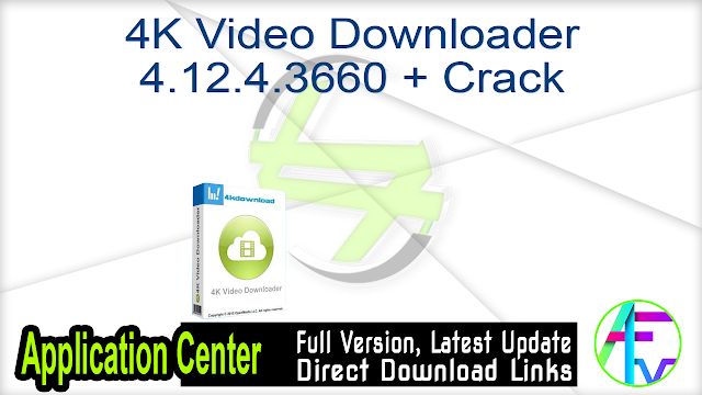 4K Video Downloader 4.12.4.3660 + Crack