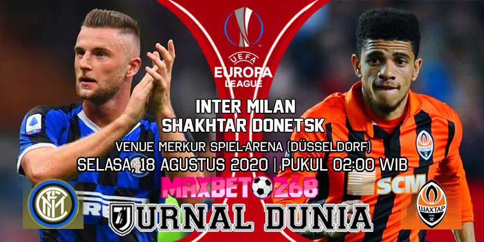 Prediksi Inter Milan vs Shakhtar Donetsk 18 Agustus 2020 Pukul 02:00 WIB