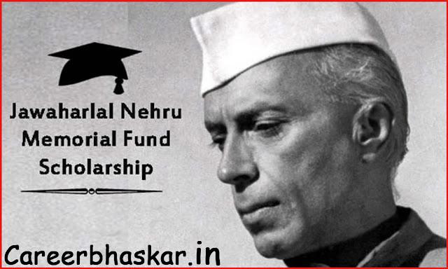 Jawaharlal Nehru Memorial Fund Scholarship