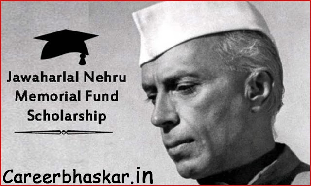 Jawaharlal Nehru Memorial Fund Scholarship | Complete Details