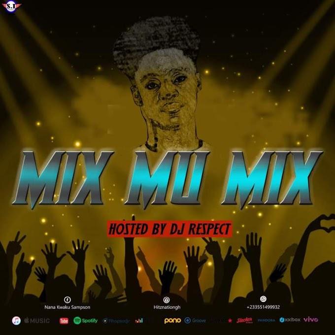 Mix Mu Mix – (Hosted By Dj Respect ')