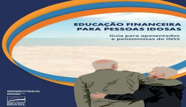 Secretaria de Previdência Federal lança cartilha de educação financeira para idosos