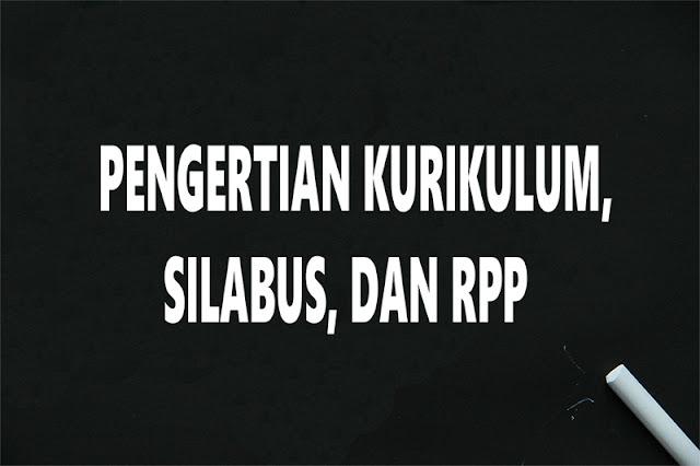 Kurikulum, Silabus, dan RPP adalah