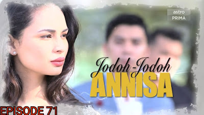 Tonton Drama Jodoh-Jodoh Annisa Episod 71