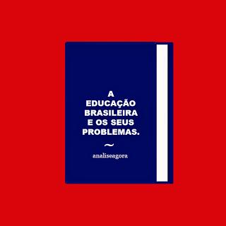 A imagem no formato de livro e na capa está escrito: a educação brasileira e seus problemas.