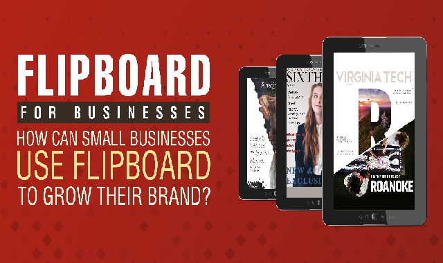 Flipboard For Business: How Small Businesses Can Use Flipboard To Grow Their Brand #infographic