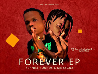 Album Ep : Kenniel Sounds X Mr Sygnx - Forever Ep