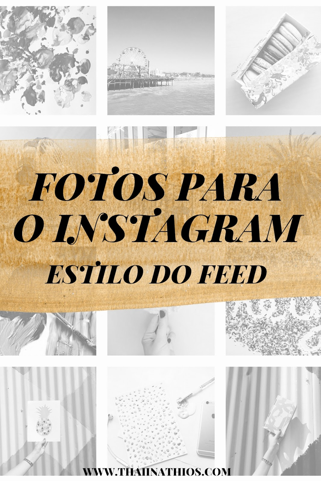 Fotos para o Instagram | Estilo do Feed