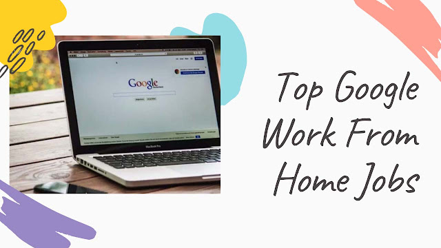 Top Google Work From Home Jobs