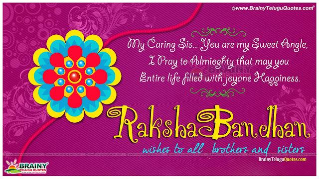 Here is a Raksha Bandhan Special Quotes and Images for Sisters,Raksha Bandhan English Messages with WhatsApp Status for Sisters,Nice Raksha Bandhan English Messages and Wishes in English Language,Raksha Bandhan Inspiring Quotes for Sisters,Beautiful Raksha Bhandan English Greetings with nice Quotations,Beautiful Rakhi Quotes for Girls in English Language,Nice Rakhi English Quotes Images,Inspiring English Rakhi Messages Online,Best English Rakhi Quotes Pictures Messages,2019 Rakhi Quotes and Greetings.