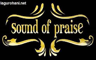 Download Lagu Sound Of Praise Paling Terbaru, Terbaik dan Terlengkap 2018