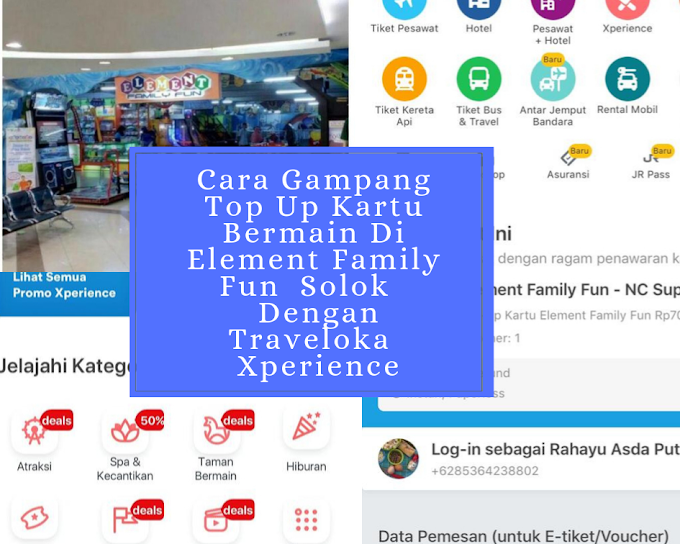 Cara Gampang Top Up Kartu Bermain Di Element Family Fun  Solok   Dengan Traveloka  Xperience