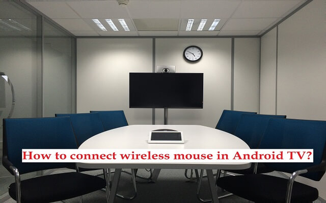 How to connect wireless mouse in Android TV?