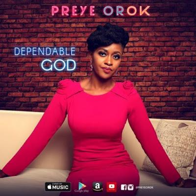 Preye Orok - Dependable God Lyrics