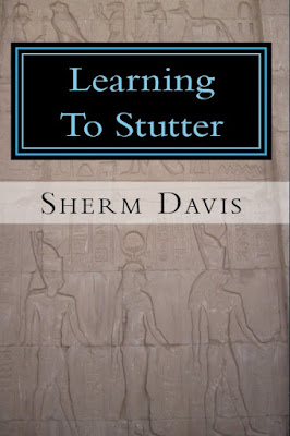 Happy Tails and Tales Blog: Learning To Stutter by Sherm Davis!