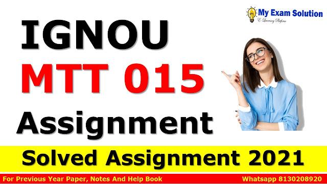 MTT 015 Solved Assignment 2021-22