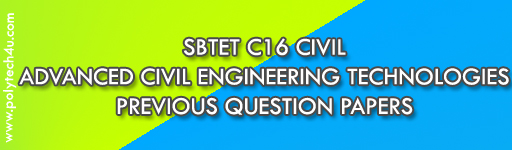 SBTET ADVANCED CIVIL ENGINEERING TECHNOLOGIES PREVIOUS QUESTION PAPERS C16