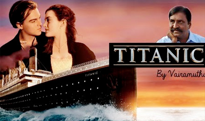 Titanic by Vairamuthu – South Indianized Trailers