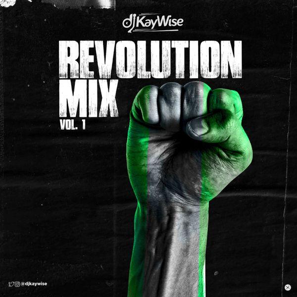 DJ Kaywise – Revolution Mix Vol. 1 #Arewapublisize