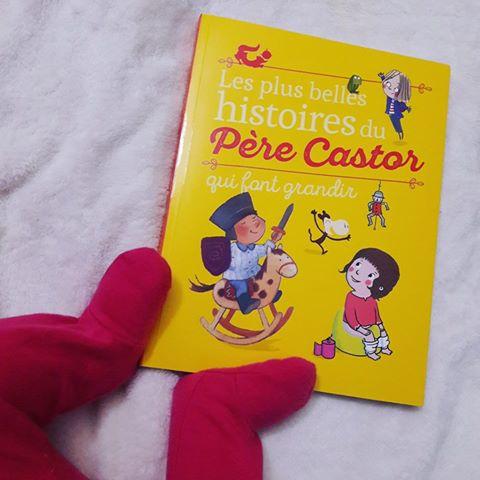 Les plus belles histoires du Père Castor qui font grandir ~ Collectif