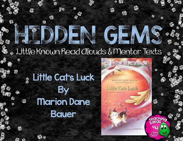 This poetry book, Little Cat's Luck, is a Hidden gem for all ages. It is unique in that the entire story is told in verses. Post discusses how to use the book in an elementary classroom.