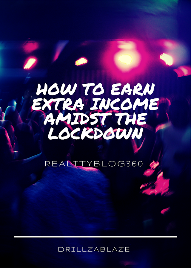 HOW TO EARN EXTRA INCOME AMIDST LOCKDOWN