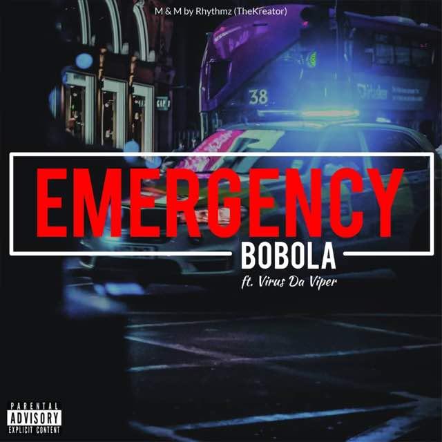 MUSIC: DOWNLOAD EMERGENCY BY BOBOLA FT VIRUS