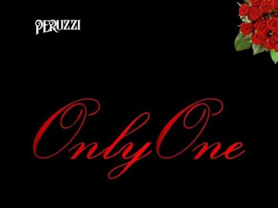 DOWNLOAD MP3 - Peruzzi - Only One