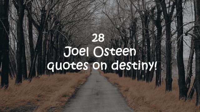 Joel Osteen quotes on destiny