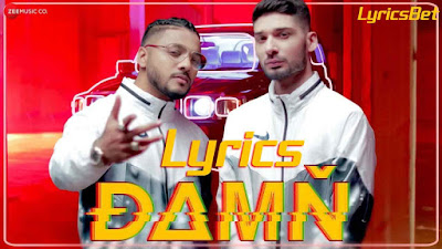 Damn Lyrics - Raftaar & Kr$Na