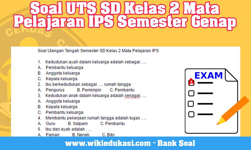 Soal UTS SD Kelas 2 Mata Pelajaran IPS Semester Genap