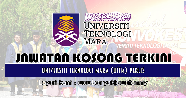 Jawatan Kosong 2018 di Universiti Teknologi Mara (UiTM) Perlis