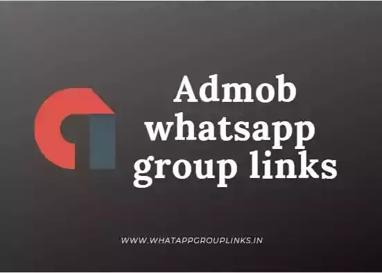 Admob whatsapp group links |Join Active group links of 2020