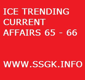 ICE TRENDING CURRENT AFFAIRS 65 - 66