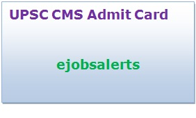 UPSC CMS Admit Card 2017