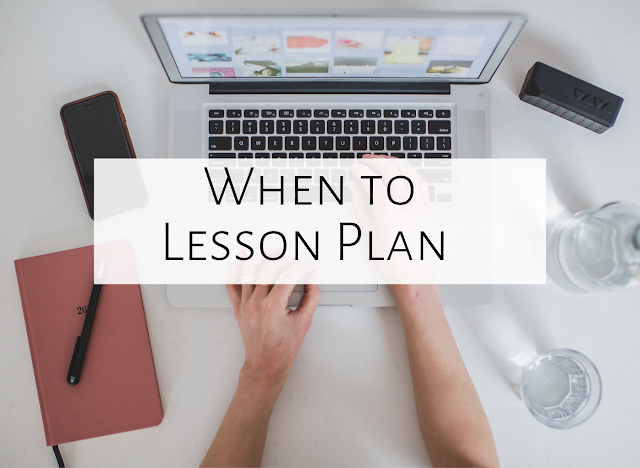 When to lesson plan