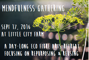 http://littlecityfarm.blogspot.ca/2016/02/mendfulness-gathering-announced-sneak.html