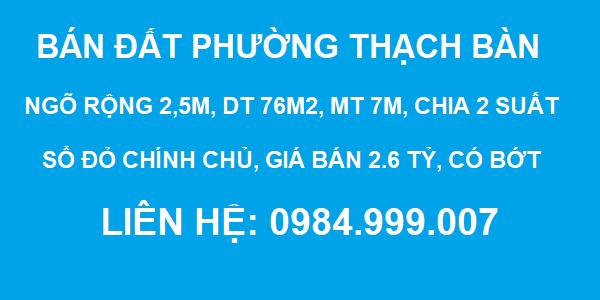 BÁN GẤP đất phường Thạch Bàn, ngõ 2.5m, DT 76m2, MT 7m, chia 2 suất, SĐCC, 2020