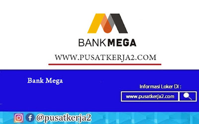 Lowongan Kerja Terbaru S1 Segala Jurusan Bank Mega Oktober 2020